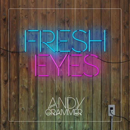 Andy Grammer Fresh Eyes cover art