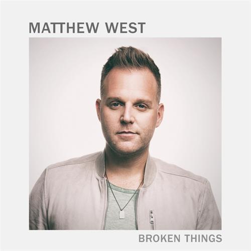 Matthew West Broken Things cover art