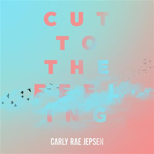 Carly Rae Jepsen Cut To The Feeling cover art