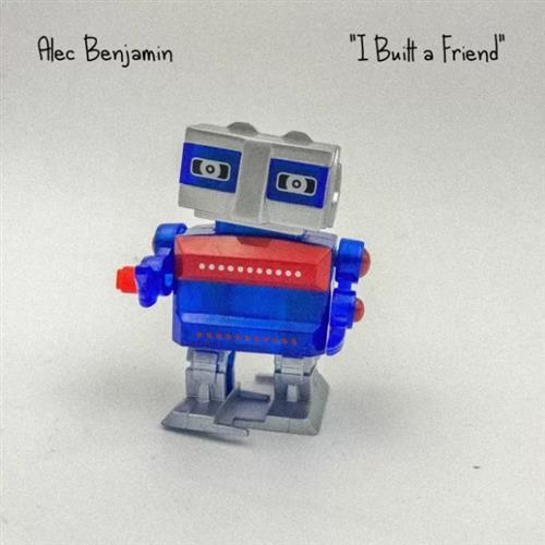 Alec Benjamin I Built A Friend cover art