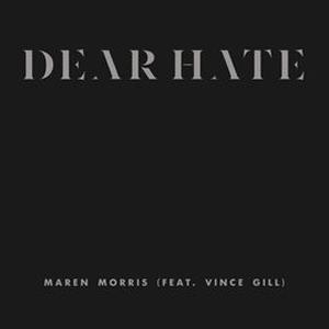 Maren Morris featuring Vince Gill Dear Hate cover art
