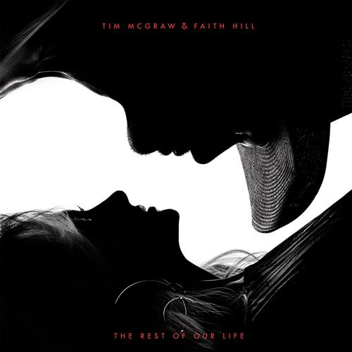 Tim McGraw The Rest Of Our Life (feat. Faith Hill) cover art