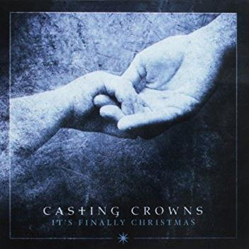 Casting Crowns It's Finally Christmas cover art