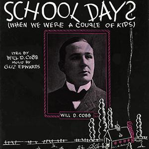 Gus Edwards School Days (When We Were A Couple Of Kids) cover art