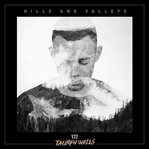 Tauren Wells Hills And Valleys cover art