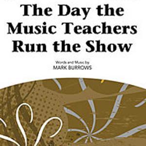 Mark Burrows The Day The Music Teachers Run The Show cover art