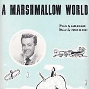 Peter De Rose A Marshmallow World cover art