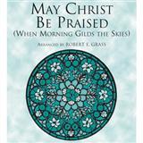 May Christ Be Praised