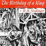 Partition chorale The Birthday Of A King de William H. Neidlinger - 3 voix egales