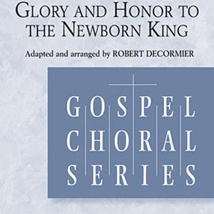Robert DeCormier Glory and Honor To The Newborn King cover art