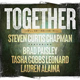 Steven Curtis Chapman - Together (We'll Get Through This) (feat. Brad Paisley, Tasha Cobbs Leonard & Lauren Alaina)