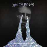 Chainsmokers and 5 Seconds Of Summer - Who Do You Love