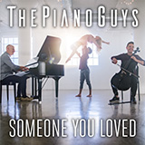 The Piano Guys - Someone You Loved