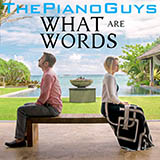 The Piano Guys - What Are Words