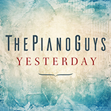 The Piano Guys - Yesterday