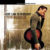 Tim Hughes Here I Am To Worship (Light Of The World) cover art